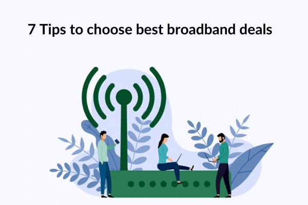 7 Tips To Choose Best Broadband Deals Blinkbits